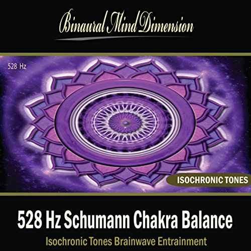 528 Hz Schumann Chakra Balance: Isochronic Tones Brainwave Entrainment