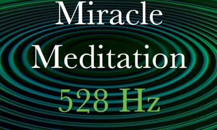 Miracle Meditation 528 Hz Ancient Solfeggio Frequencies