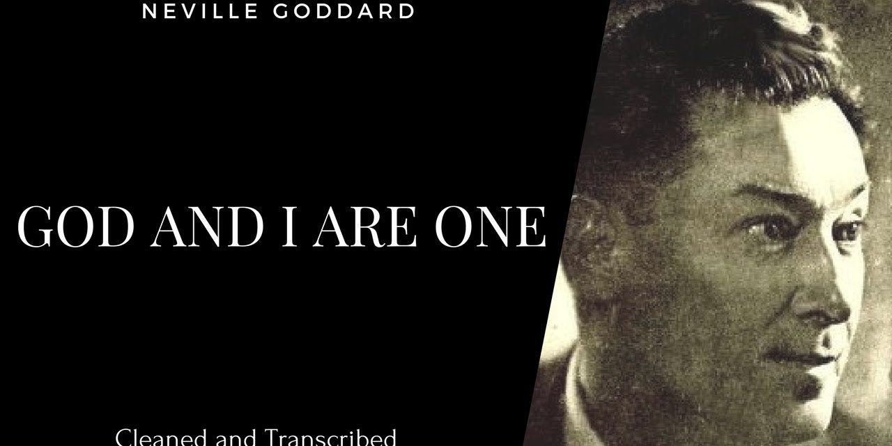 Neville Goddard – God And I Are One