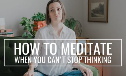 How to Meditate When You CAN'T